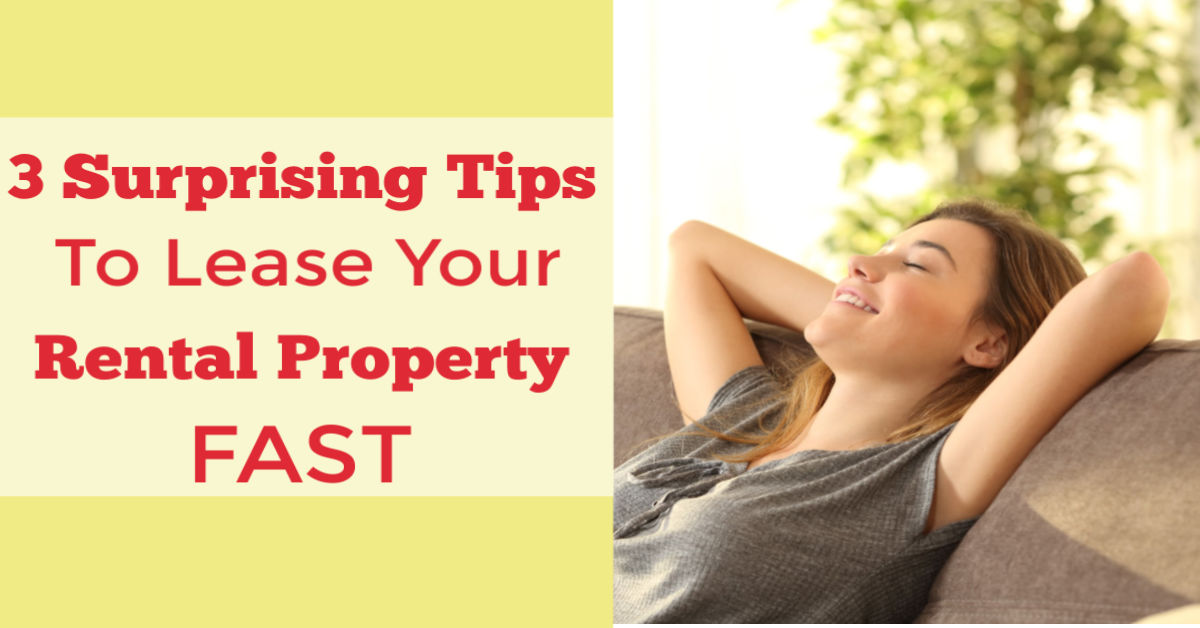 3 Surprising Tips to Lease Your Rental Property FAST